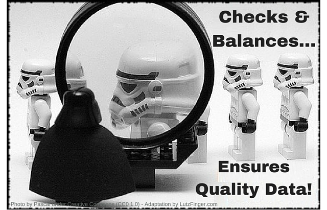 Checks & Balances - Ensures Quality Data